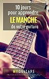 10 jours pour apprendre le manche de votre guitare