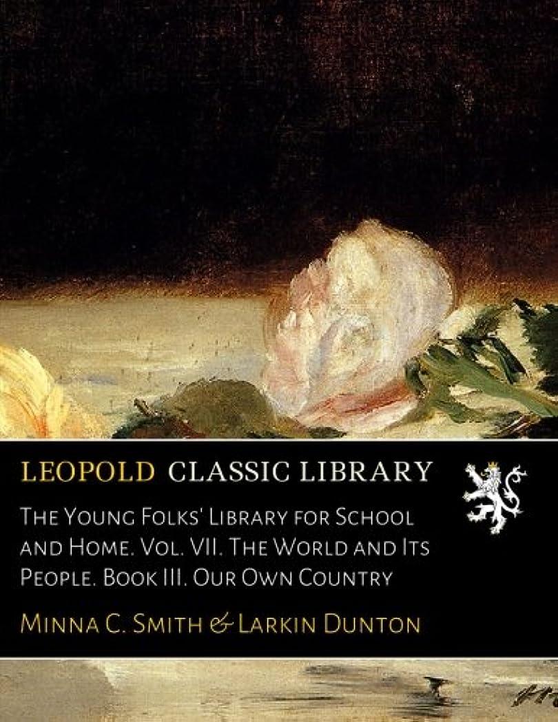オセアニア宣教師被るThe Young Folks' Library for School and Home. Vol. VII. The World and Its People. Book III. Our Own Country