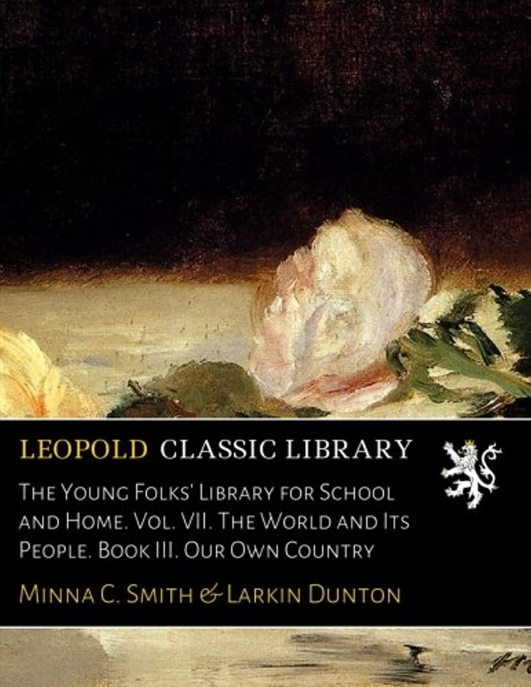 鍔サワーエロチックThe Young Folks' Library for School and Home. Vol. VII. The World and Its People. Book III. Our Own Country