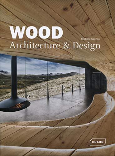 Wood Architecture & Design: Architecture et Design. (BRAUN)