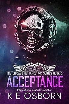 Acceptance (The Chicago Defiance MC Series Book 5) by [K E Osborn]