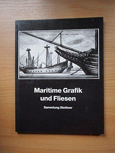 MARITIME GRAFIK UND FLIESEN. Sammlung Stettner.