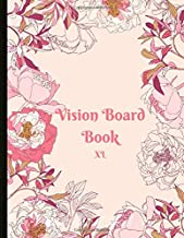 Vision Board Book XL: An Effective Vision Board Book With Monthly Goals, Affirmation Pages and Vision Board Prompts. Extra Large Book! 8x11 Size.