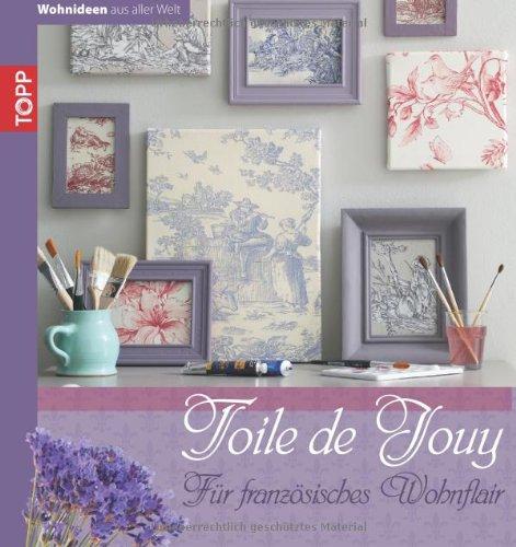 Buch Toile de Jouy: Für französisches Wohnflair