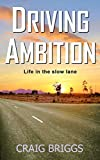 Driving Ambition: Life in the slow lane (The Journey, Band 5)
