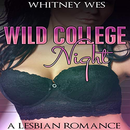 Lesbian: Wild College Night Audiobook By Whitney Wes cover art