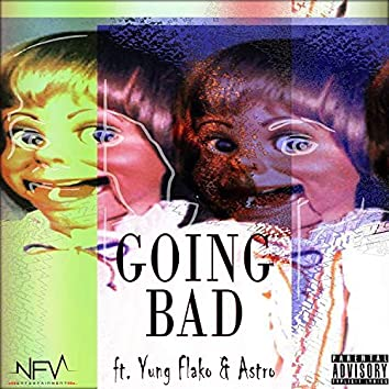 Going Bad (feat. Yung Flako & Astro)