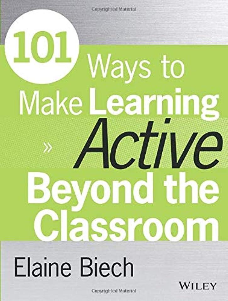 蒸気に慣れテーブルを設定する101 Ways to Make Learning Active Beyond the Classroom (Active Training Series)