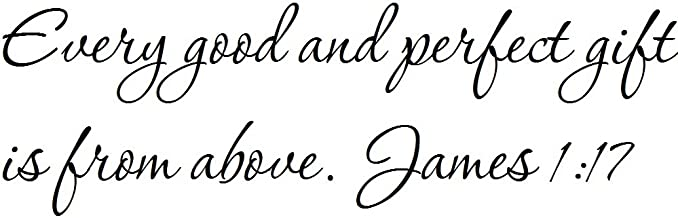 Tapestry Of Truth - James 1:17 - TOT1152 - Wall and home scripture, lettering, quotes, images, stickers, decals, art, and more! - Every good and perfect gift is from above. James 1:17