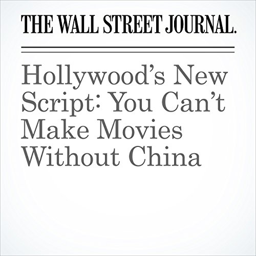 Hollywood's New Script: You Can't Make Movies Without China copertina