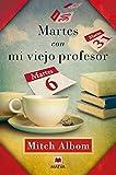 Martes con mi viejo profesor: Un testimonio sobre la vida, la amistad y el amor. (Palabras abiertas) (Spanish Edition)