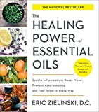 The Healing Power of Essential Oils: Soothe Inflammation, Boost Mood, Prevent Autoimmunity, and Feel...
