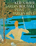 Ker-Xavier Roussel - Jardin privé, jardin rêvé