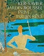 Ker-Xavier Roussel - Jardin privé, jardin rêvé de Collectifs