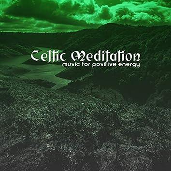 Celtic Meditation Music for Positive Energy