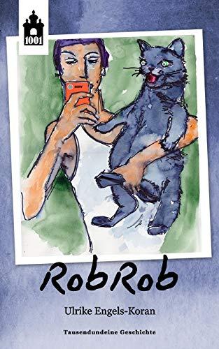 RobRob: Eine Mutmachgeschichte für Kinder, Jugendliche und Erwachsene