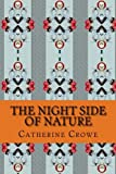 The Night Side of Nature: Or, Ghosts and Ghost Seers, Vol. 1 (Cambridge Library Collection - Spiritualism and Esoteric Knowledge)