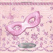 Guest Book: Masquerade Party Guestbook, Pink Modern Decorated Interior Pages  Gift Log Tracker and Guest List   Write in  Messages  Comments   Sign in   Family and Friends