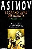 Le grand livre des robots Tome 1 - Prélude à Trantor