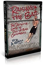 Raising the Bar: The Definitive Guide to Bar Calisthenics by Al Kavadlo (DVD) by Dragon Door Publications