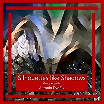 Dvořák: Silhouettes like Shadows