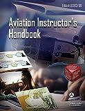 Aviation Instructor's Handbook: FAA-H-8083-9B (English Edition)...