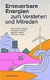 Erneuerbare Energien zum Verstehen und Mitreden