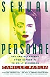 Sexual Personae: Art & Decadence from Nefertiti to Emily Dickinson - Camille Paglia