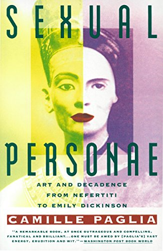 Paglia, C: Sexual Personae: Art and Decadence from Nefertiti to Emily Dickinson