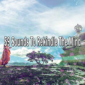 59 Sounds to Rekindle the Mind