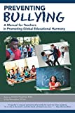 Preventing Bullying: A Manual for Teachers in Promoting Global Educational Harmony