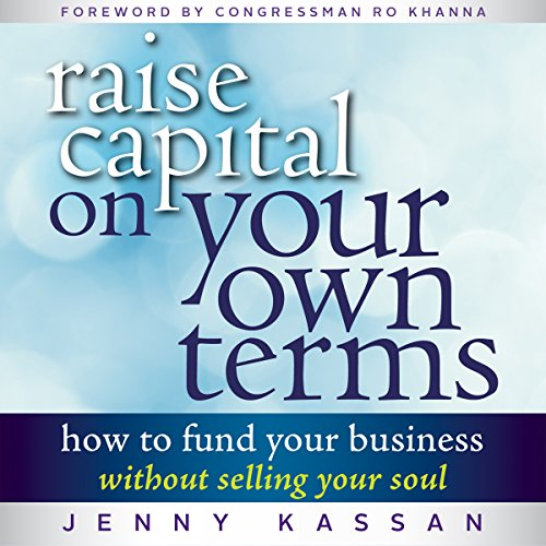 Raise Capital on Your Own Terms audiobook cover art