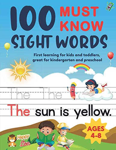 100 Must Know Sight Words: First Learning for Kids and Toddlers, Great for Kindergarten and Preschool. | Ages 4-8