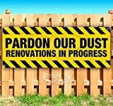 Pardon Our Dust Renovations in Progress 13 oz Banner | Non-Fabric | Heavy-Duty Vinyl Single-Sided with Metal Grommets
