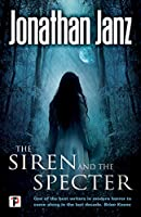 The Siren and The Specter (Fiction Without Frontiers)