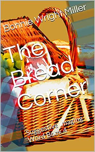 The Bread Corner: Suggestive Imaging Word Book 4 (English Edition)