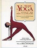 Le Yoga selon Iyengar : Tout savoir sur la méthode de yoga la plus pratiquée