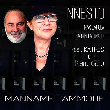 Manname l'ammore (feat. Gabriella Rinaldi, Max Carola, Katres, Piero Gallo)