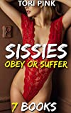 SISSIES: OBEY OR SUFFER: 7 Books: FEMDOM PUNISHMENT COLLECTION, BDSM, FIRST TIME FEMINIZATION, SPANKING, FIRST TIME GAY, CFNM