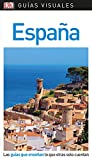 Guía Visual España: Las guías que enseñan lo que otras solo cuentan (Guías visuales)
