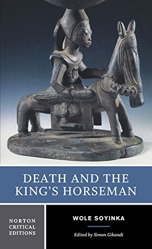 Death and the King's Horseman: Authoritative Text, Backgrounds and Contexts, Criticism, Norton by Wole Soyinka (2002-11-05)