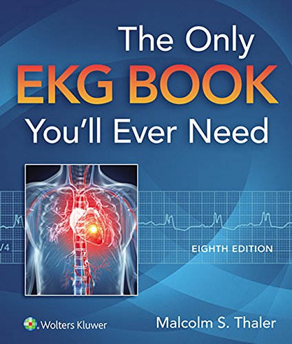 The Only EKG Book You'll Ever Need (Only EKG Book Youll Ever Need)