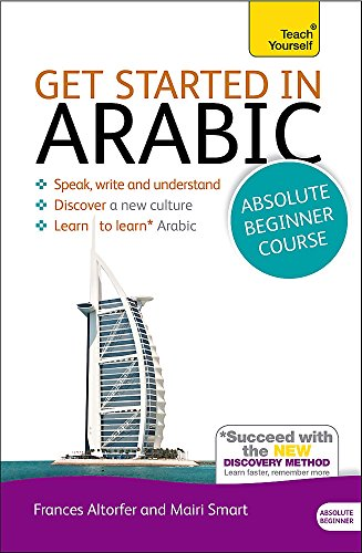 Get Started in Arabic Absolute Beginner Course: (Book and audio support) The essential introduction to reading, writing,