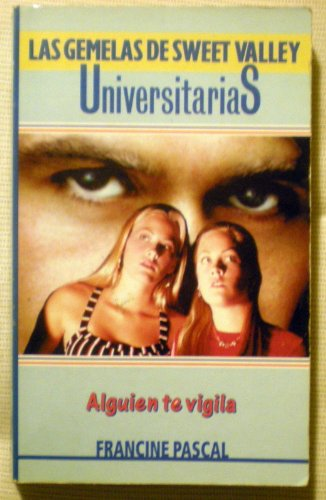 Alguien te vigila (\gemelas sweet valley universit.\) (Gemelas de SV (U))