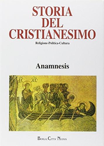 Storia del cristianesimo. Religione, politica, cultura. Anamnesis. Sintesi tematiche e indici storici (Vol. 14)