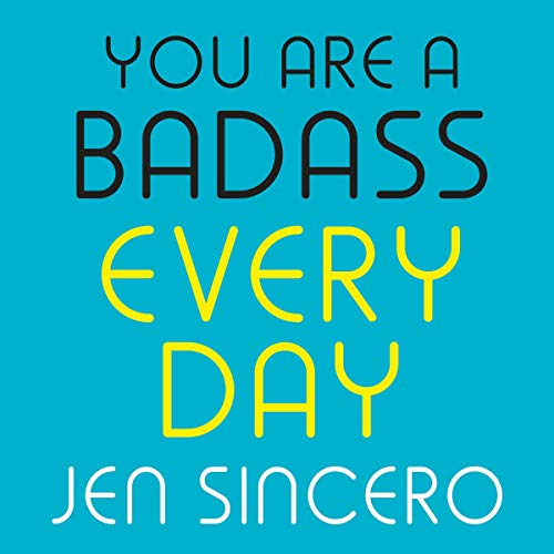 You Are a Badass Every Day     How to Keep Your Motivation Strong, Your Vibe High, and Your Quest for Transformation Unstoppable              By:                                                                                                                                 Jen Sincero                               Narrated by:                                                                                                                                 Jen Sincero                      Length: 1 hr and 38 mins     52 ratings     Overall 4.8