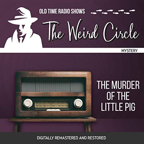 The Weird Circle: The Murder of the Little Pig cover art