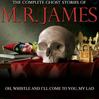 Oh Whistle And I'll Come To You, My Lad     The Complete Ghost Stories of M. R. James              By:                                                                                                                                 Montague Rhodes James                               Narrated by:                                                                                                                                 David Collings                      Length: 46 mins     3 ratings     Overall 4.7