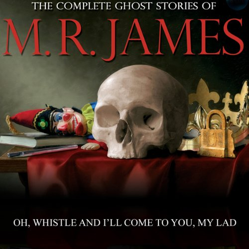 Oh Whistle And I'll Come To You, My Lad     The Complete Ghost Stories of M. R. James              By:                                                                                                                                 Montague Rhodes James                               Narrated by:                                                                                                                                 David Collings                      Length: 46 mins     12 ratings     Overall 4.8