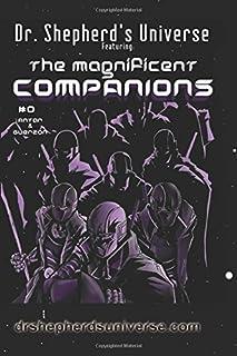 Dr. Shepherd's Universe - The Magnificent Companions